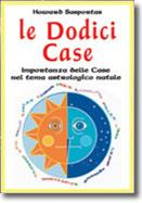 Le dodici Case. Importanza delle Case nel tema astrologico natale