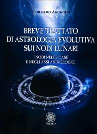 Breve Trattato di Astrologia Evolutiva sui Nodi Lunari I nodi nelle case e negli assi astrologici